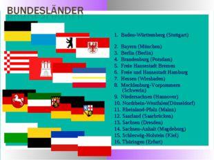 1. Baden-Württemberg (Stuttgart) 2. Bayern (München) 3. Berlin (Berlin) 4. Br