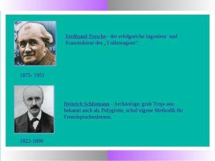 1822-1890 Heinrich Schliemann - Archäologe, grub Troja aus; bekannt auch als