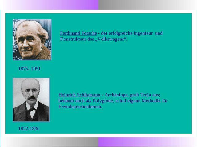 1822-1890 Heinrich Schliemann - Archäologe, grub Troja aus; bekannt auch als...