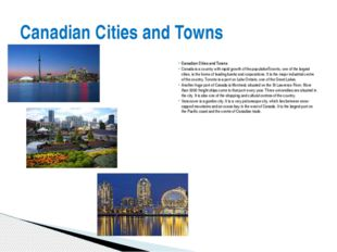 Canadian Cities and Towns Canada is a country with rapid growth of the popula