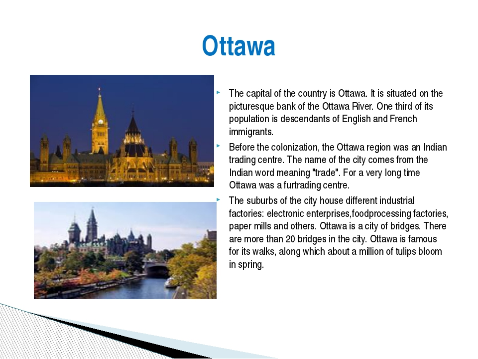 The capital of the country is Ottawa. It is situated on the picturesque bank...