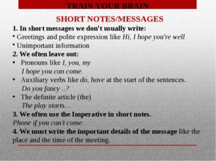 TRAIN YOUR BRAIN SHORT NOTES/MESSAGES 1. In short messages we don't usually w