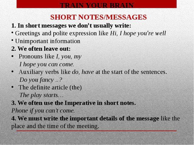 TRAIN YOUR BRAIN SHORT NOTES/MESSAGES 1. In short messages we don't usually w...