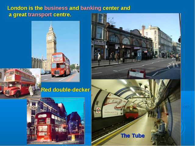 London is the business and banking center and a great transport centre. The...