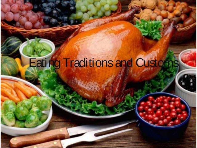 Eating Traditions and Customs