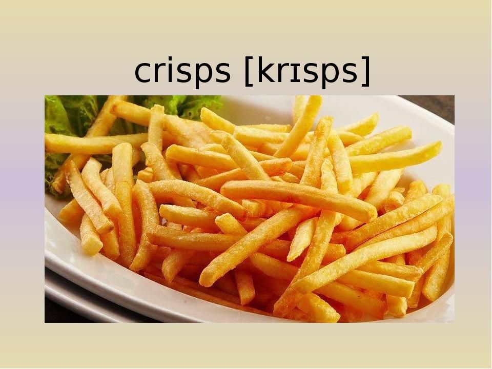 crisps[krɪsps]