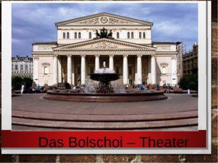 Das Bolschoi – Theater