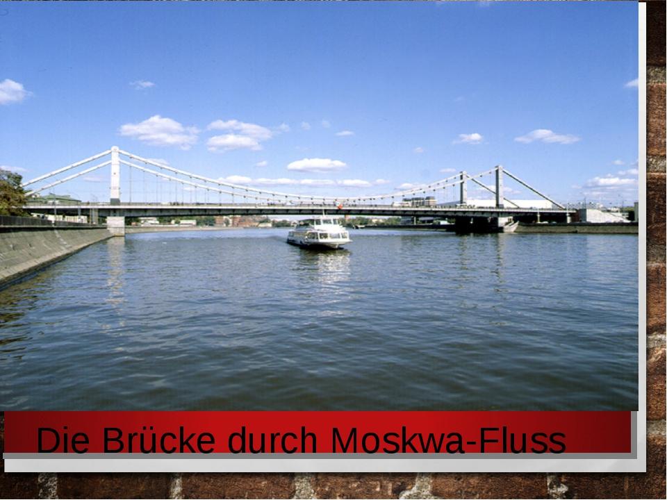 Die Brücke durch Moskwa-Fluss