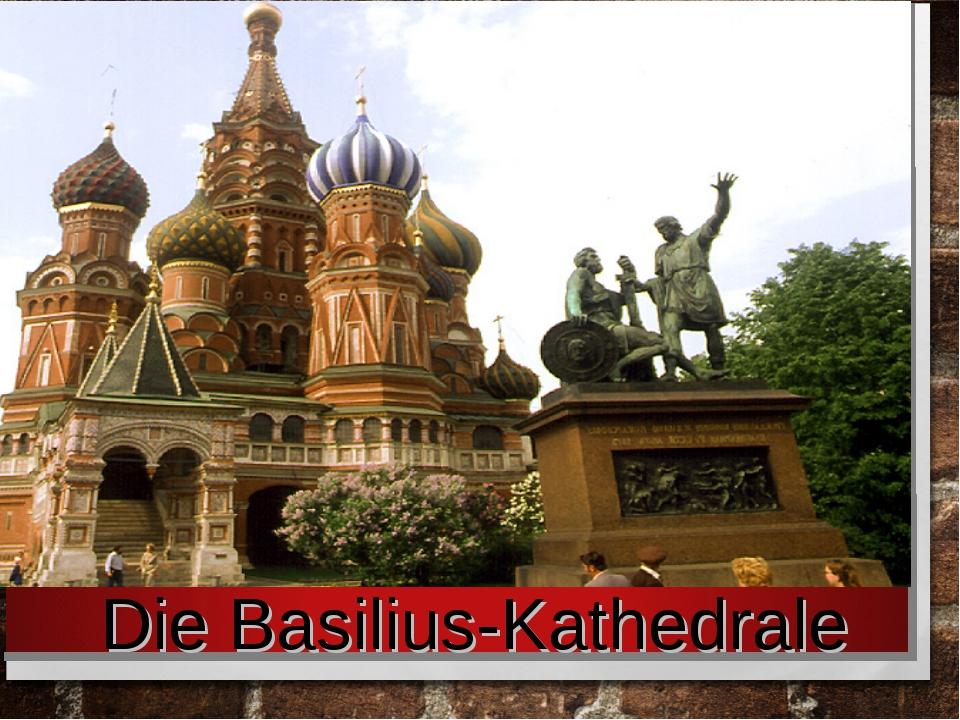 Die Basilius-Kathedrale