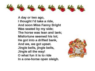 A day or two ago, I thought I'd take a ride, And soon Miss Fanny Bright Was s
