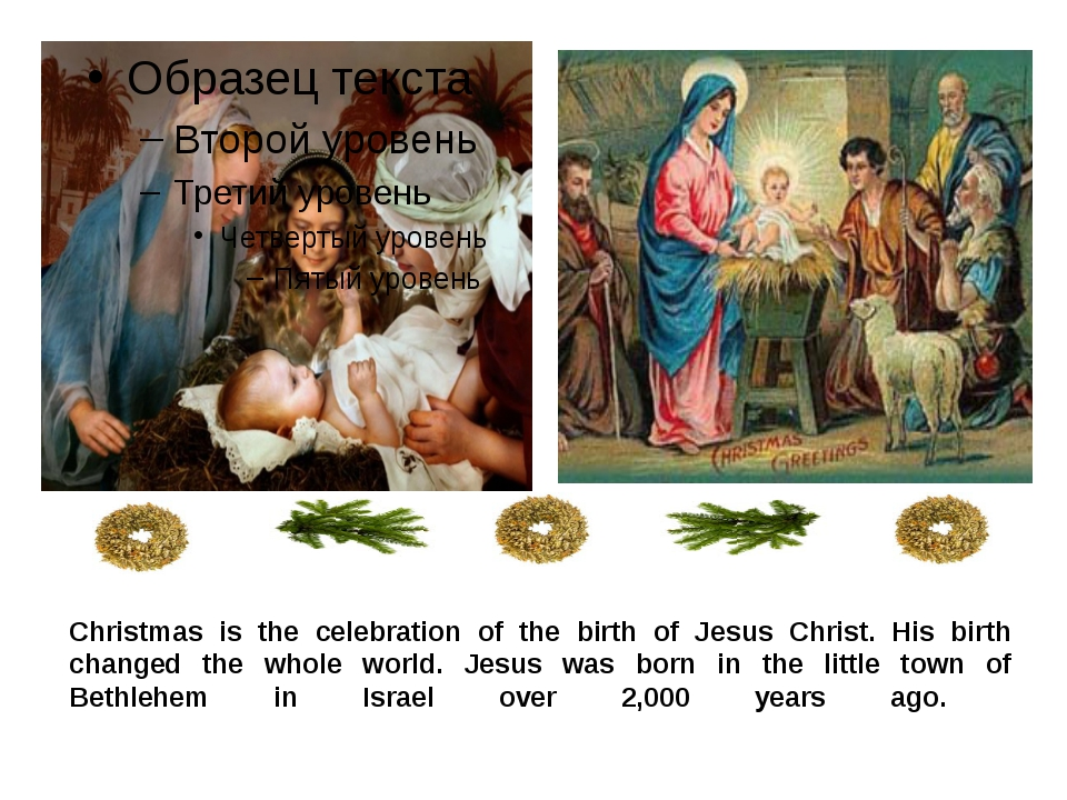 Christmas is the celebration of the birth of Jesus Christ. His birth changed...