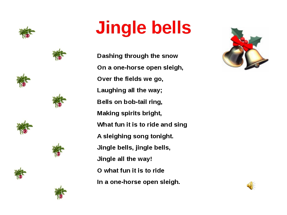 Jingle bells Dashing through the snow On a one-horse open sleigh, Over the fi...