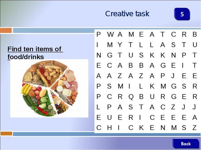 Creative task Find ten items of food/drinks PWAMEATCRB IMYTLLA...