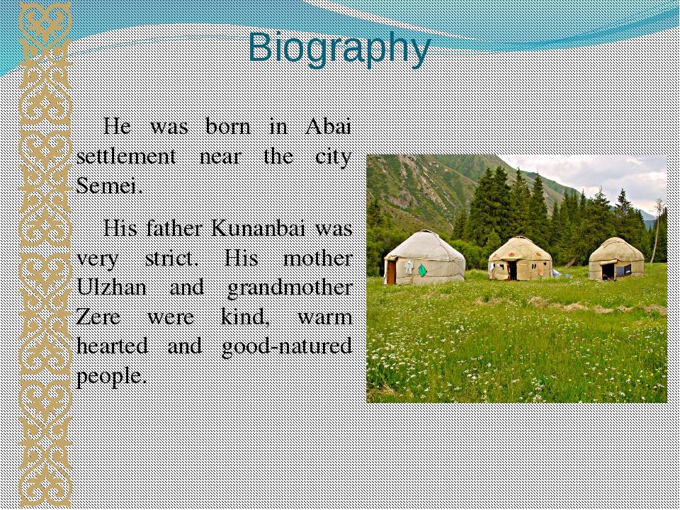 Biography He was born in Abai settlement near the city Semei. His father Kuna...