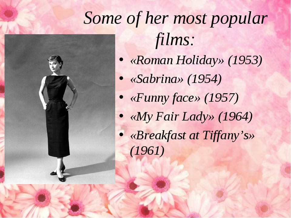 Some of her most popular films: «Roman Holiday» (1953) «Sabrina» (1954) «Funn...