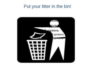 Put your litter in the bin!