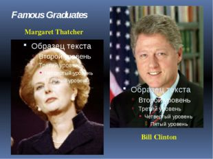 Margaret Thatcher Bill Clinton Famous Graduates