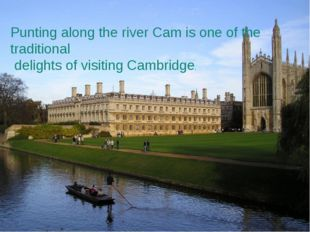 Punting along the river Cam is one of the traditional delights of visiting Ca