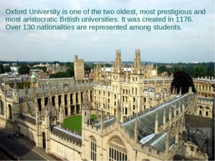 Oxford University is one of the two oldest, most prestigious and most aristo
