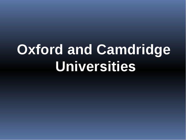 Oxford and Camdridge Universities