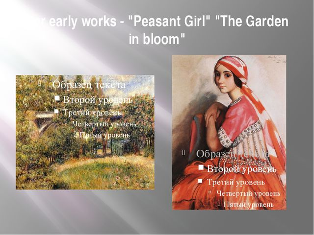 "Her early works - ""Peasant Girl"" ""The Garden in bloom"""