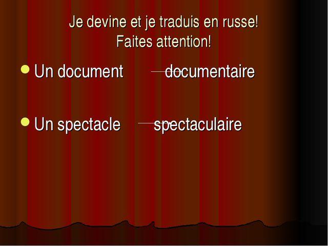 Je devine et je traduis en russe! Faites attention! Un document documentaire...