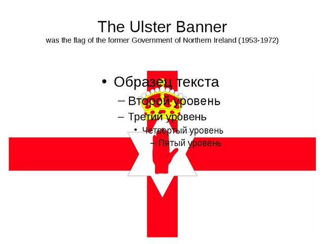The Ulster Banner was the flag of the formerGovernment of Northern Ireland (...
