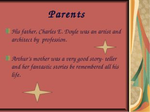 Parents His father, Charles E. Doyle was an artist and architect by professi