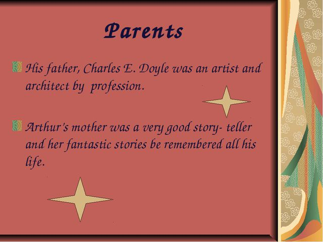 Parents His father, Charles E. Doyle was an artist and architect by professi...