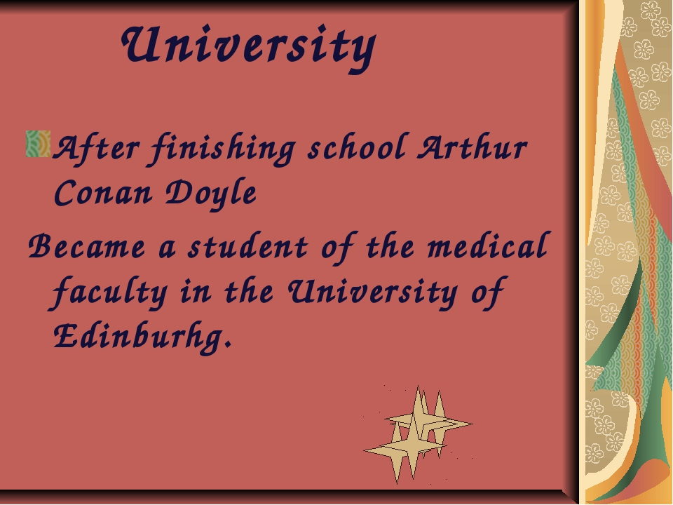 University After finishing school Arthur Conan Doyle Became a student of the...
