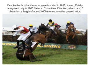 Despite the fact that the races were founded in 1835, it was officially recog
