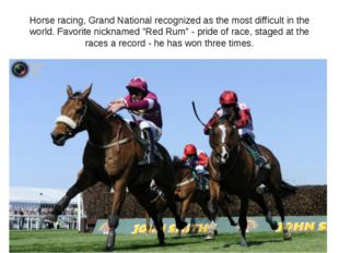 Horse racing, Grand National recognized as the most difficult in the world. F