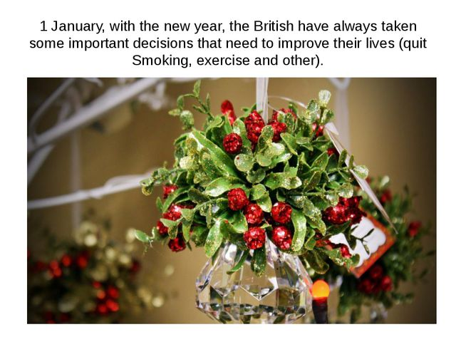 1 January, with the new year, the British have always taken some important de...
