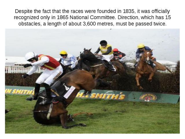 Despite the fact that the races were founded in 1835, it was officially recog...