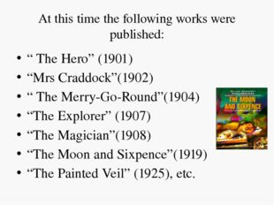 "At this time the following works were published: "" The Hero"" (1901) ""Mrs Crad"