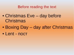 Before reading the text Christmas Eve – day before Christmas Boxing Day – day