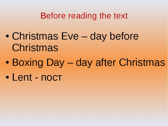 Before reading the text Christmas Eve – day before Christmas Boxing Day – day...