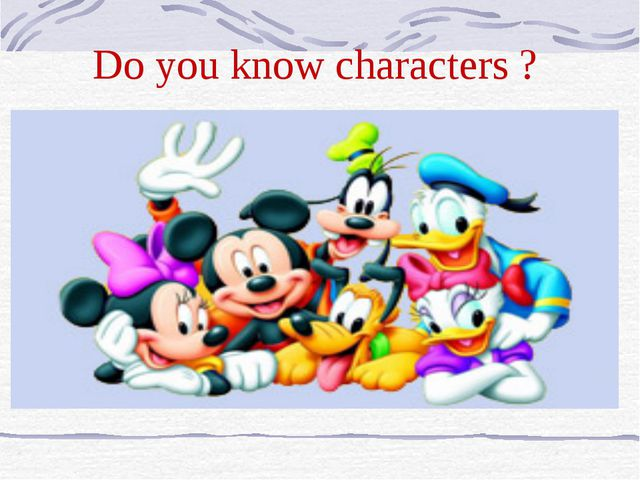 Do you know characters ?