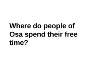 Where do people of Osa spend their free time?