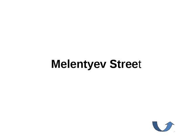 Melentyev Street