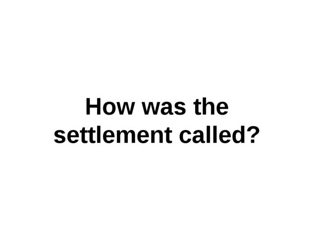 How was the settlement called?