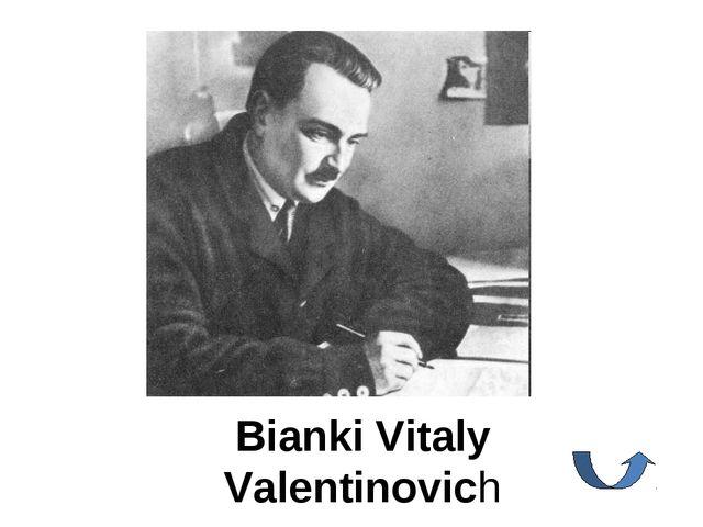 Bianki Vitaly Valentinovich