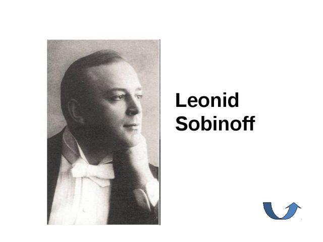 Leonid Sobinoff