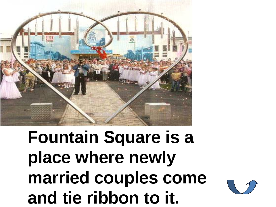 Fountain Square is a place where newly married couples come and tie ribbon to...