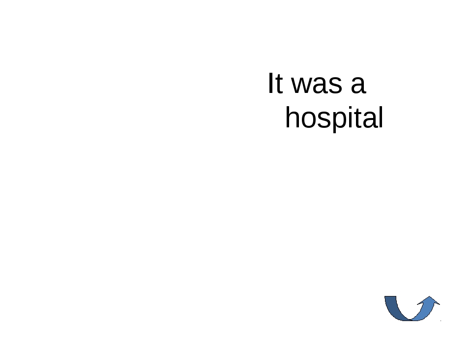 It was a hospital