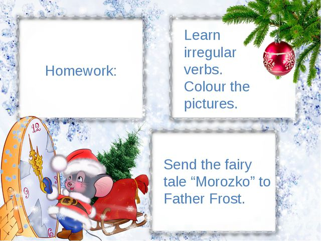 "Send the fairy tale ""Morozko"" to Father Frost. Learn irregular verbs. Colour..."