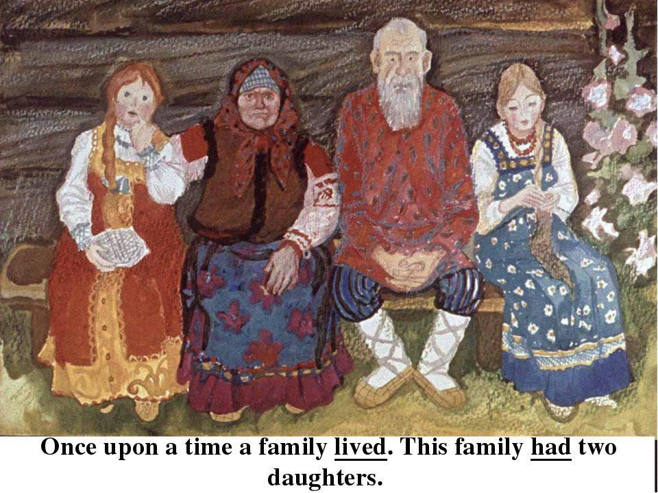 Once upon a time a family lived. This family had two daughters.