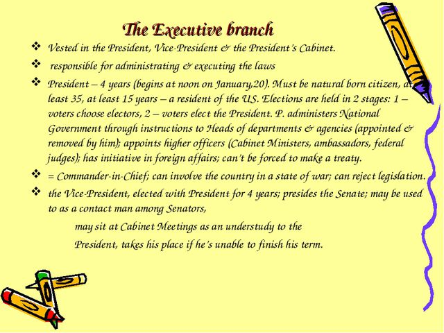 The Executive branch Vested in the President, Vice-President & the President'...