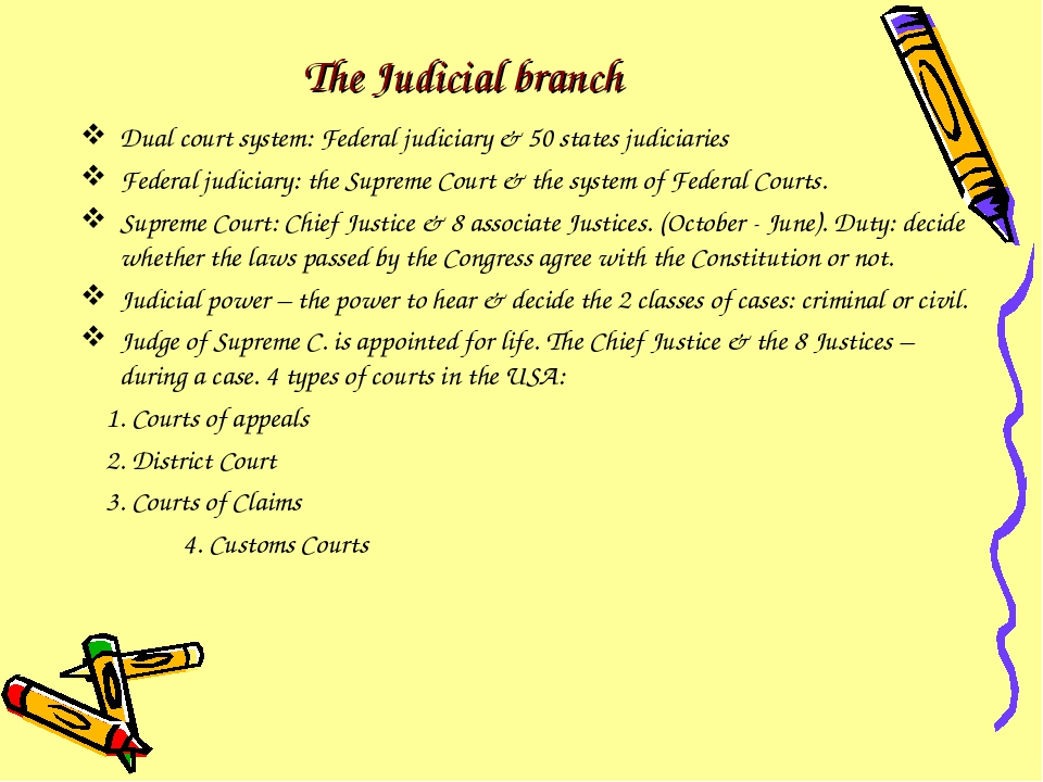 The Judicial branch Dual court system: Federal judiciary & 50 states judiciar...