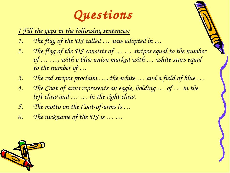 Questions I Fill the gaps in the following sentences: The flag of the US call...
